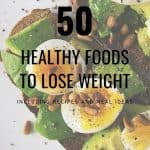 50 healthy foods to lose weight